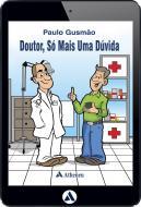 Doutor, Só Mais Uma Dúvida (eBook)