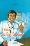 O Médico, essa Droga Desconhecida
