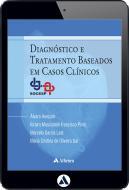 Diagnóstico e Tratamento Baseado em Casos Clínicos (eBook)