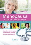Menopausa - O que Você Precisa Saber: Abordagem Prática e Atual do Período do Climatério - 2ª Edição