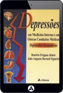Depressões em Medicina Interna e em Outras Condições Médicas (eBook)