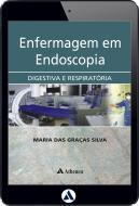 Enfermagem em Endoscopia Digestiva e Respiratória (eBook)