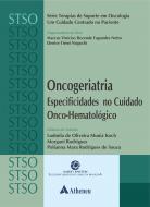 Oncogeriatria - Especificidades no Cuidado Onco-Hematológico