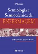 Semiologia e Semiotécnica de Enfermagem - 2ª Edição