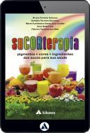 SuCORterapia - Pigmentos + Cores + Ingredientes dos Sucos para a sua Saúde (eBook)