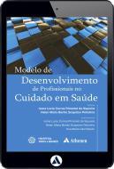 Modelo de Desenvolvimento de Profissionais no Cuidado em Saúde (eBook)