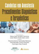 Condutas em Anestesia - Volume Procedimentos Diagnósticos e Terapêuticos
