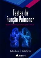 Testes de Função Pulmonar: Bases, Interpretação e Aplicações Clínicas