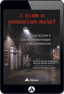 A Quem o Assassino Mata? O Serial Killer à Luz da Criminologia e da Psicanálise (eBook)
