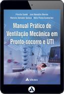 Manual Prático de Ventilação Mecânica em Pronto-Socorro e UTI (eBook)