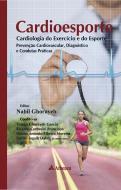 Cardioesporte: Cardiologia do Exercício e do Esporte - Prevenção Cardiovascular, Diagnóstico e Condu