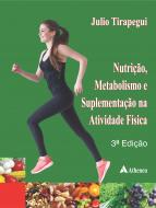 Nutrição, Metabolismo e Suplementação na Atividade Física, 3ª Edição