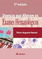 Doenças que Alteram os Exames Hematológicos - 2ª Edição