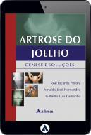 Artrose do Joelho - Gênese e Soluções (eBook)
