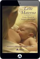 Leite Materno - Como Mantê-lo Sempre Abundante (eBook)