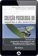 Aspectos Psicológicos do Rendimento Esportivo - Volume 2 (eBook)