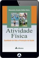 Atividade Física - Qualidade de Vida e Promoção da Saúde (eBook)