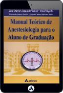 Manual Teórico de Anestesiologia para o Aluno de Graduação (eBook)