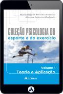Psicologia do Esporte e do Exercício - Teoria e Aplicação - Volume 1 (eBook)