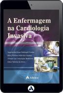A Enfermagem na Cardiologia Invasiva (eBook)