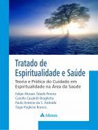 Tratado de Espiritualidade e Saúde - Teoria e Prática do Cuidado em Espiritualidade na Área da Saúde