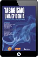 Tabagismo, uma Epidemia - Guia Prático Para a Atenção Primária (eBook)