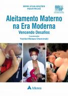 Aleitamento Materno na Era Moderna -  Vencendo Desafios