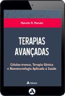 Terapias Avançadas - Células-Tronco, Terapia Gênica e Nanotecnologia Aplicada à Saúde (eBook)