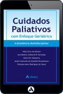 Cuidados Paliativos com Enfoque Geriatrico - A Assistência Multidisciplinar (eBook)