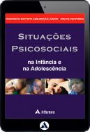 Situações Psicossociais na Infância e na Adolescência (eBook)