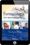 Farmacologia - Como Agem os Medicamentos (eBook)