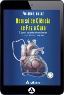 Nem Só de Ciência se Faz a Cura - O que os Pacientes me Ensinaram (eBook)