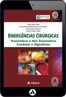 Emergências Cirúrgicas -Traumáticas e Não Traumáticas - Condutas e Algoritmos (eBook)