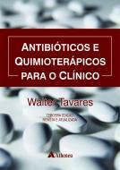 Antibióticos e Quimioterápicos para o Clínico - 3ª Edição