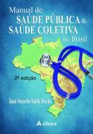 Manual de Saúde Pública & Saúde Coletiva no Brasil - 2ª Edição