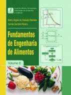 Fundamentos de Engenharia de Alimentos - Volume 6