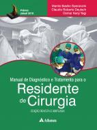 Manual de Diagnóstico e Tratamento para o Residente de Cirurgia