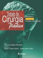 Tratado de Cirurgia Plástica - Volume 3 - Feridas Complexas