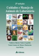 Cuidados e Manejo de Animais de Laboratório - 2ª Edição