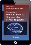 Doença de Willis-Ekbom ou Síndrome de Pernas Inquietas? (eBook)