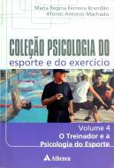 O Treinador e a Psicologia do Esporte - Volume 4