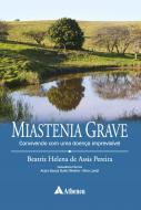 Miastenia Grave - Convivendo com Uma Doença Imprevisível
