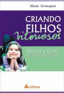 Criando Filhos Vitoriosos - Quando e Como Promover a Resiliência