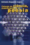 Falando de Ciência Contrastes e Poesia