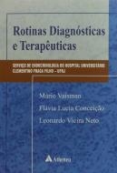 Rotinas Diagnosticas e Terapêuticas