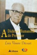 A Didática Humanista do Professor Decourt