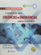 Condutas em Urgências e Emergência para Clínico - 2ª Edição