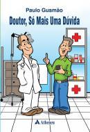 Doutor, Só Mais Uma Dúvida