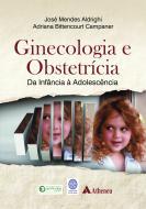 Ginecologia e Obstetrícia da Infância a Adolescência