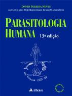Parasitologia Humana - 13ª Edição